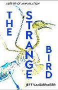 Cover-Bild zu VanderMeer, Jeff: Strange Bird (eBook)