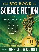 Cover-Bild zu Vandermeer, Jeff (Hrsg.): The Big Book of Science Fiction (eBook)