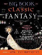 Cover-Bild zu Vandermeer, Ann (Hrsg.): The Big Book of Classic Fantasy (eBook)