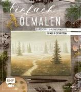 Cover-Bild zu Einfach Ölmalen von Lenhardt, Martina