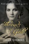 Cover-Bild zu Threads of Gold: Power and passion in a young country von Thomas, Jude