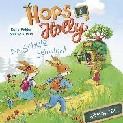 Cover-Bild zu Reider, Katja: Hops & Holly: Die Schule geht los! (Hörspiel) (Audio Download)