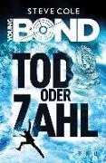 Cover-Bild zu Cole, Steve: Young Bond 02 - Tod oder Zahl (eBook)
