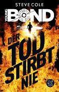 Cover-Bild zu Cole, Steve: Young Bond 01 - Der Tod stirbt nie (eBook)