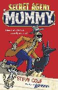 Cover-Bild zu Cole, Steve: Secret Agent Mummy (eBook)