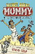 Cover-Bild zu Cole, Steve: Secret Agent Mummy: The Cleopatra Case (eBook)