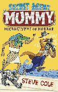 Cover-Bild zu Cole, Steve: Secret Agent Mummy: The Hieroglyphs of Horror (eBook)