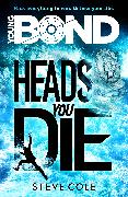Cover-Bild zu Cole, Steve: Young Bond: Heads You Die (eBook)