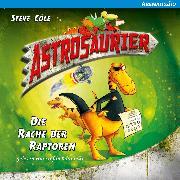 Cover-Bild zu Cole, Steve: Astrosaurier - Die Rache der Raptoren (Audio Download)
