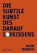Cover-Bild zu Die subtile Kunst des Daraufscheißens (eBook) von Manson, Mark