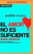 Cover-Bild zu El Amor No Es Suficiente von Manson, Mark