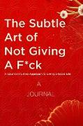 Cover-Bild zu A Journal For The Subtle Art of Not Giving a F*ck: A Counterintuitive Approach to Living a Good Life: (A Gratitude Journal) von Publishers, Happy