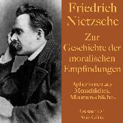 Cover-Bild zu Nietzsche, Friedrich: Friedrich Nietzsche: Zur Geschichte der moralischen Empfindungen (Audio Download)