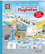 Cover-Bild zu Wenzel, Ida: WAS IST WAS Kindergarten Malen Rätseln Stickern Wir entdecken den Flughafen