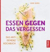 Cover-Bild zu Iburg, Anne: Essen gegen das Vergessen
