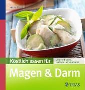 Cover-Bild zu Iburg, Anne: Köstlich essen für Magen & Darm (eBook)