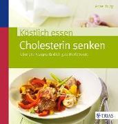Cover-Bild zu Iburg, Anne: Köstlich essen - Cholesterin senken (eBook)