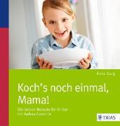 Cover-Bild zu Iburg, Anne: Koch´s noch einmal, Mama! (eBook)
