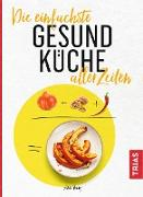 Cover-Bild zu Iburg, Anne: Die einfachste Gesund-Küche aller Zeiten (eBook)