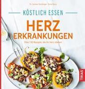 Cover-Bild zu Stockinger, Jochem: Köstlich essen Herzerkrankungen