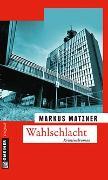 Cover-Bild zu Matzner, Markus: Wahlschlacht