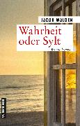 Cover-Bild zu Walden, Jacob: Wahrheit oder Sylt (eBook)