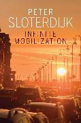 Cover-Bild zu Sloterdijk, Peter: Infinite Mobilization (eBook)