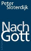 Cover-Bild zu Sloterdijk, Peter: Nach Gott (eBook)