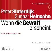 Cover-Bild zu Sloterdijk, Peter: Wenn die Gewalt erscheint (Audio Download)