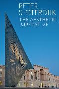 Cover-Bild zu Sloterdijk, Peter: The Aesthetic Imperative (eBook)