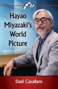 Cover-Bild zu Cavallaro, Dani: Hayao Miyazaki's World Picture