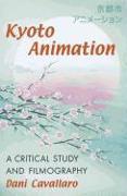 Cover-Bild zu Cavallaro, Dani: Kyoto Animation