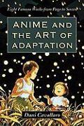 Cover-Bild zu Cavallaro, Dani: Anime and the Art of Adaptation