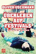 Cover-Bild zu Uschmann, Oliver: Überleben auf Festivals (eBook)