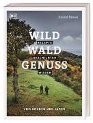 Cover-Bild zu Wild - Wald - Genuss von Rüssel, Harald