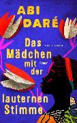 Cover-Bild zu Das Mädchen mit der lauternen Stimme von Daré, Abi