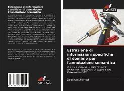 Cover-Bild zu Estrazione di informazioni specifiche di dominio per l'annotazione semantica von Ahmed, Zeeshan