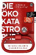 Cover-Bild zu Ruppert, Franz: Die Öko-Katastrophe (eBook)
