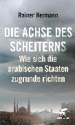 Cover-Bild zu Hermann, Rainer: Die Achse des Scheiterns (eBook)
