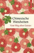Cover-Bild zu Schwarz, Ernst (Hrsg.): Chinesische Weisheiten. Vom Weg allen Geistes