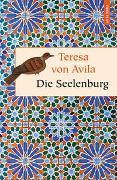 Cover-Bild zu Ávila, Teresa von: Die Seelenburg