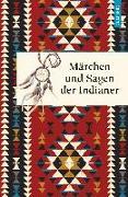 Cover-Bild zu Knortz, Karl: Märchen und Sagen der Indianer Nordamerikas