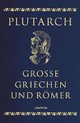 Cover-Bild zu Plutarch, Große Griechen und Römer (Cabra-Lederausgabe) von Plutarch