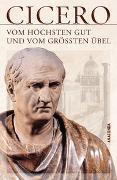 Cover-Bild zu Vom höchsten Gut und vom größten Übel von Cicero, Marcus Tullius