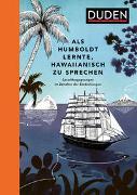 Cover-Bild zu Als Humboldt lernte, Hawaiianisch zu sprechen von Mielke, Rita