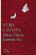 Cover-Bild zu Alles Glück kommt nie (eBook) von Gavalda, Anna