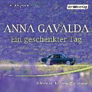 Cover-Bild zu Ein geschenkter Tag (Audio Download) von Gavalda, Anna