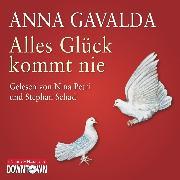 Cover-Bild zu Alles Glück kommt nie (Audio Download) von Gavalda, Anna