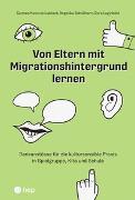 Cover-Bild zu Von Eltern mit Migrationshintergrund lernen von Kosorok Labhart, Carmen
