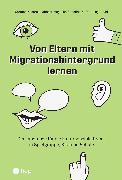 Cover-Bild zu Von Eltern mit Migrationshintergrund lernen (E-Book) (eBook) von Schöllhorn, Angelika